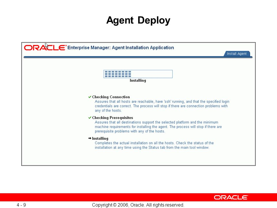 Copyright © 2006, Oracle. All rights reserved. 4 - 9 Agent Deploy