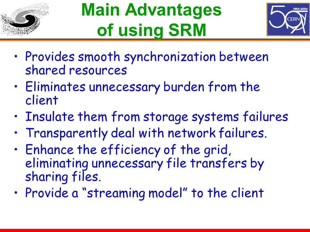 Main Advantages of using SRM Provides smooth synchronization between shared resources Eliminates unnecessary burden from the client Insulate them from