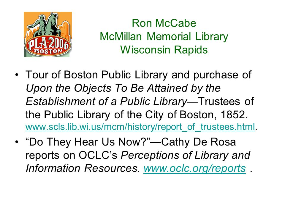 Ron McCabe McMillan Memorial Library Wisconsin Rapids Tour of Boston Public Library and purchase of Upon the Objects To Be Attained by the Establishment of a Public Library—Trustees of the Public Library of the City of Boston, 1852.