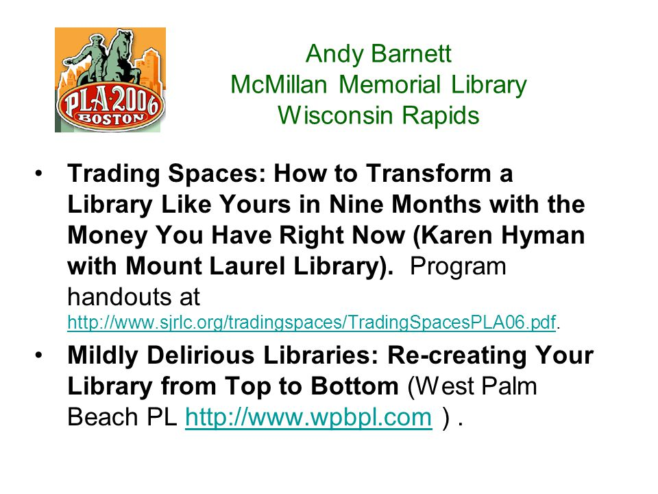 Andy Barnett McMillan Memorial Library Wisconsin Rapids Trading Spaces: How to Transform a Library Like Yours in Nine Months with the Money You Have Right Now (Karen Hyman with Mount Laurel Library).