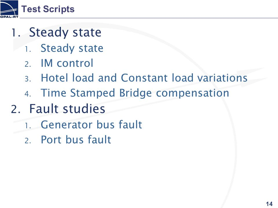 14 Test Scripts 1. Steady state 2. IM control 3.