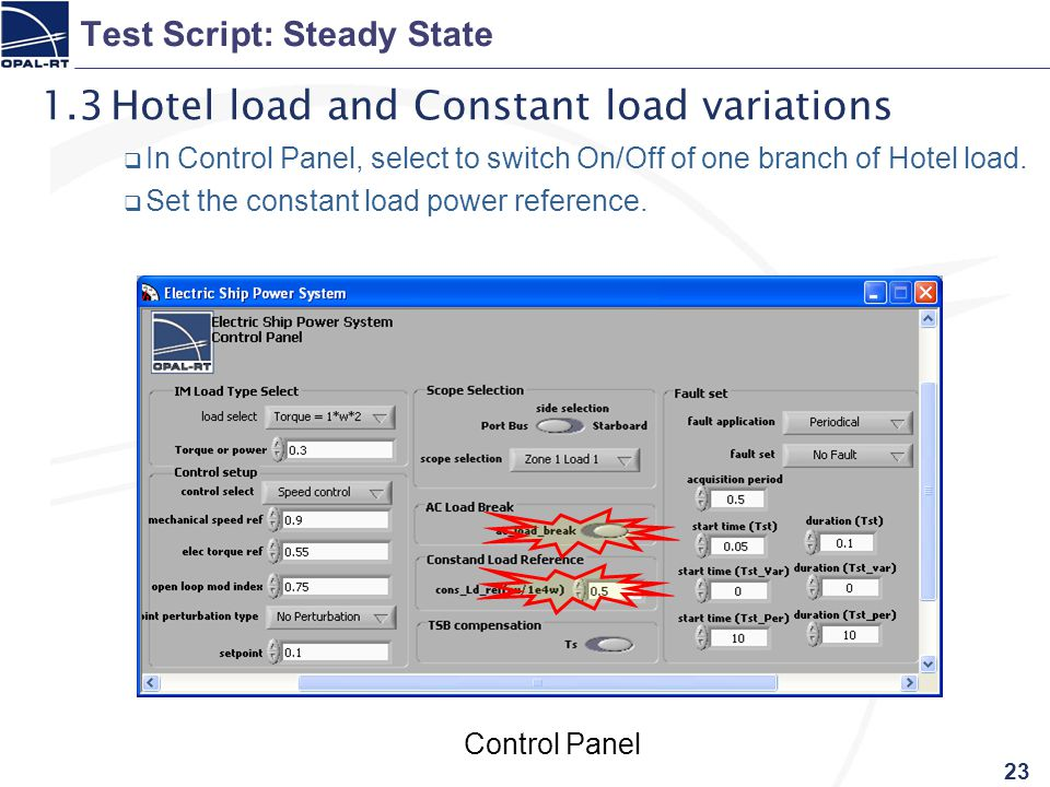 23 Test Script: Steady State 1.3Hotel load and Constant load variations  In Control Panel, select to switch On/Off of one branch of Hotel load.