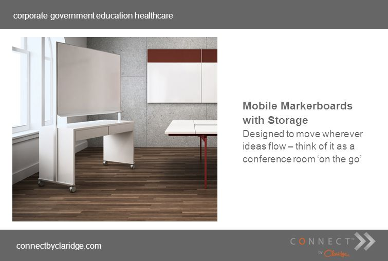 corporate government education healthcare connectbyclaridge.com Mobile Markerboards with Storage Designed to move wherever ideas flow – think of it as