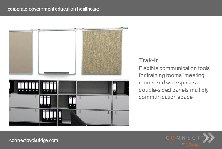 corporate government education healthcare connectbyclaridge.com Trak-it Flexible communication tools for training rooms, meeting rooms and workspaces
