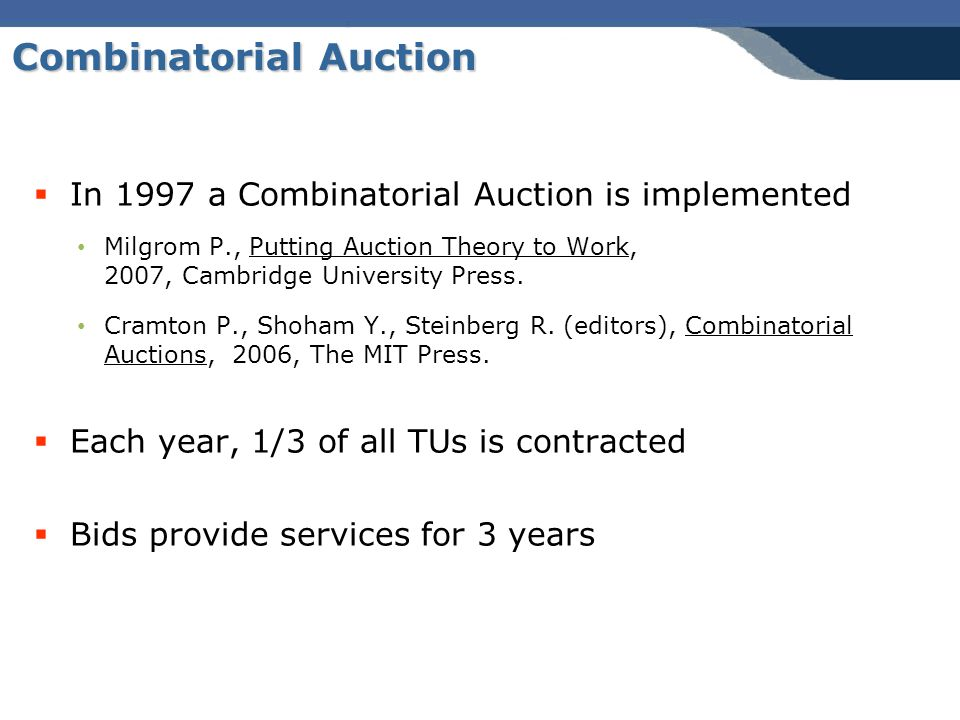 Combinatorial Auction  In 1997 a Combinatorial Auction is implemented Milgrom P., Putting Auction Theory to Work, 2007, Cambridge University Press.