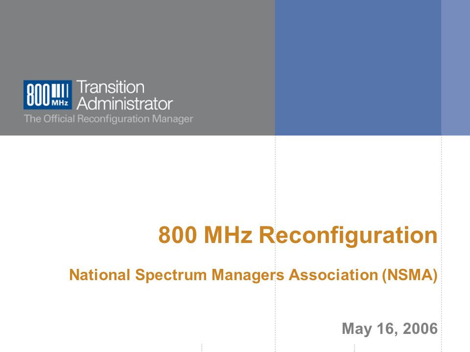  800 MHz Transition Administrator, 2006.All rights reserved.