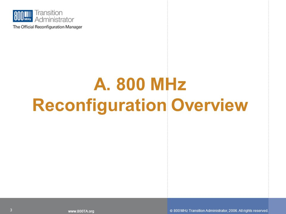 800 MHz Transition Administrator, 2006. All rights reserved.