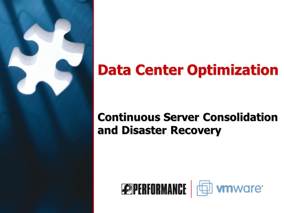 Data Center Optimization Continuous Server Consolidation and Disaster Recovery