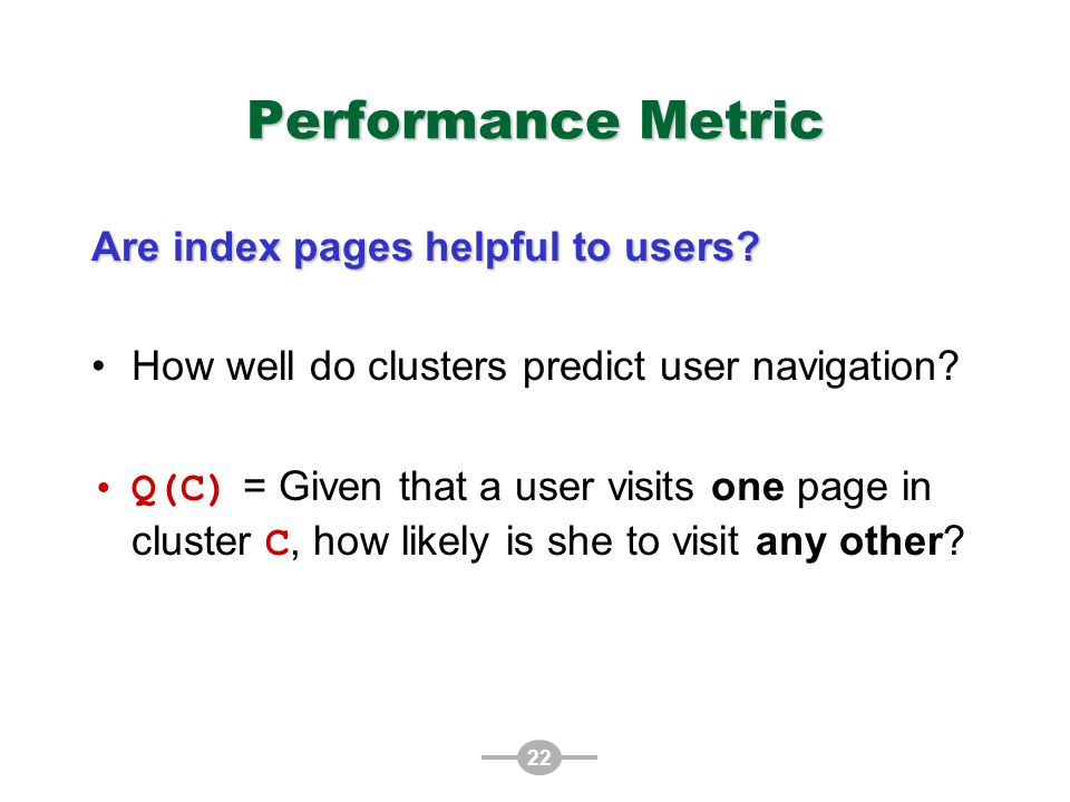 22 Performance Metric Are index pages helpful to users.