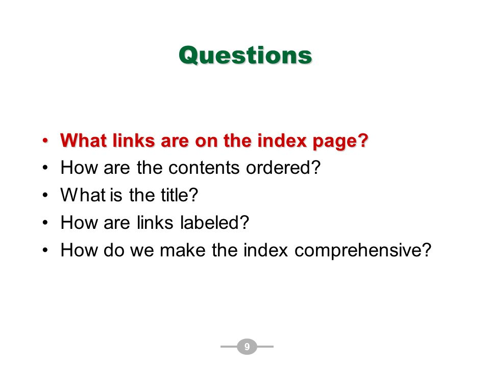 9 Questions What links are on the index page What links are on the index page.
