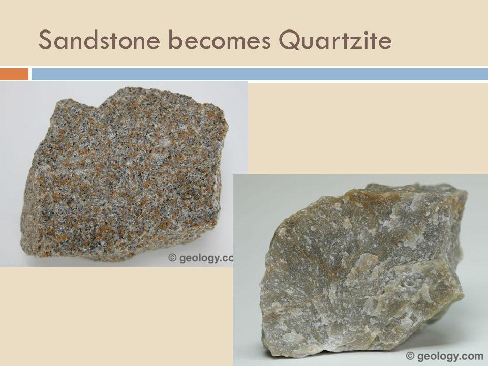 Sandstone becomes Quartzite