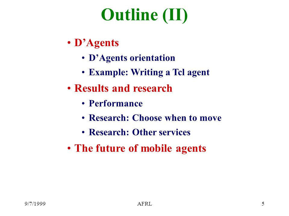 9/7/1999AFRL6 Introduction to Agents Agent is an old concept in A.I.