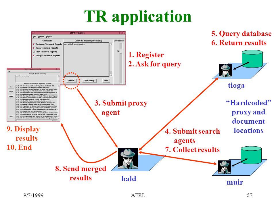 9/7/1999AFRL57 TR application 1. Register 2. Ask for query 8.