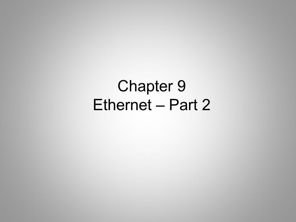 Chapter 9 Ethernet – Part 2