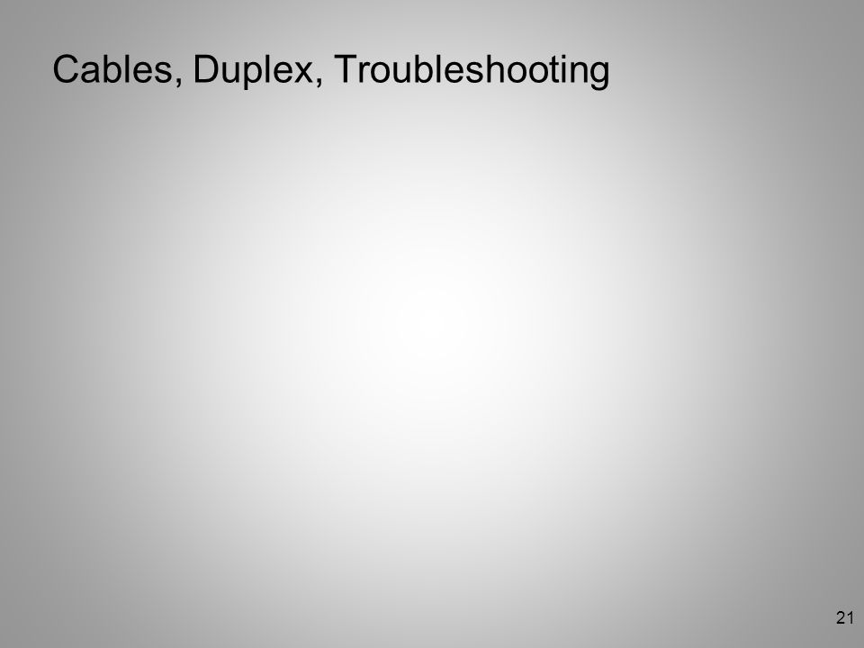21 Cables, Duplex, Troubleshooting