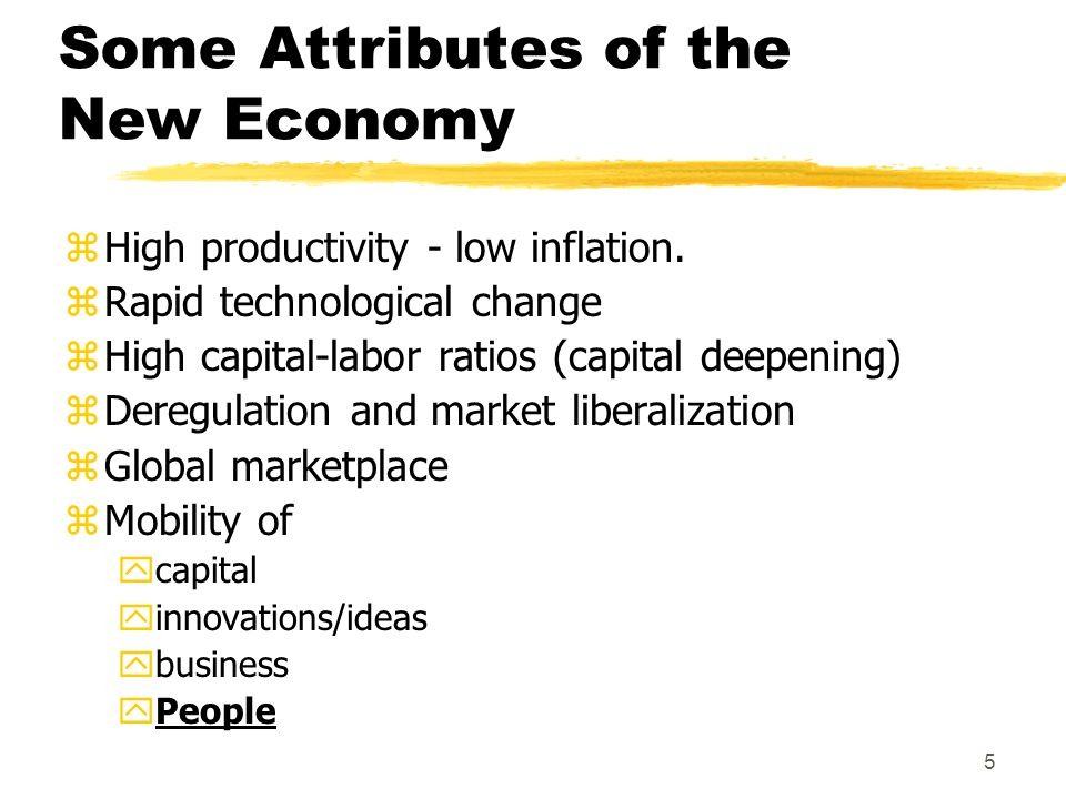 5 Some Attributes of the New Economy zHigh productivity - low inflation.