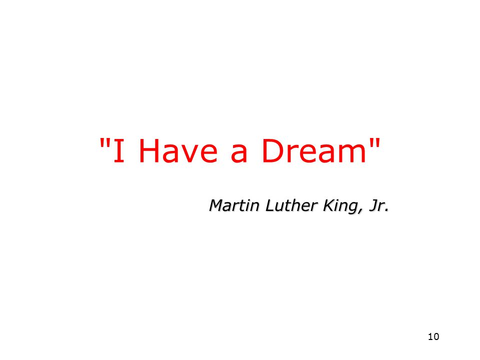 10 I Have a Dream Martin Luther King, Jr.