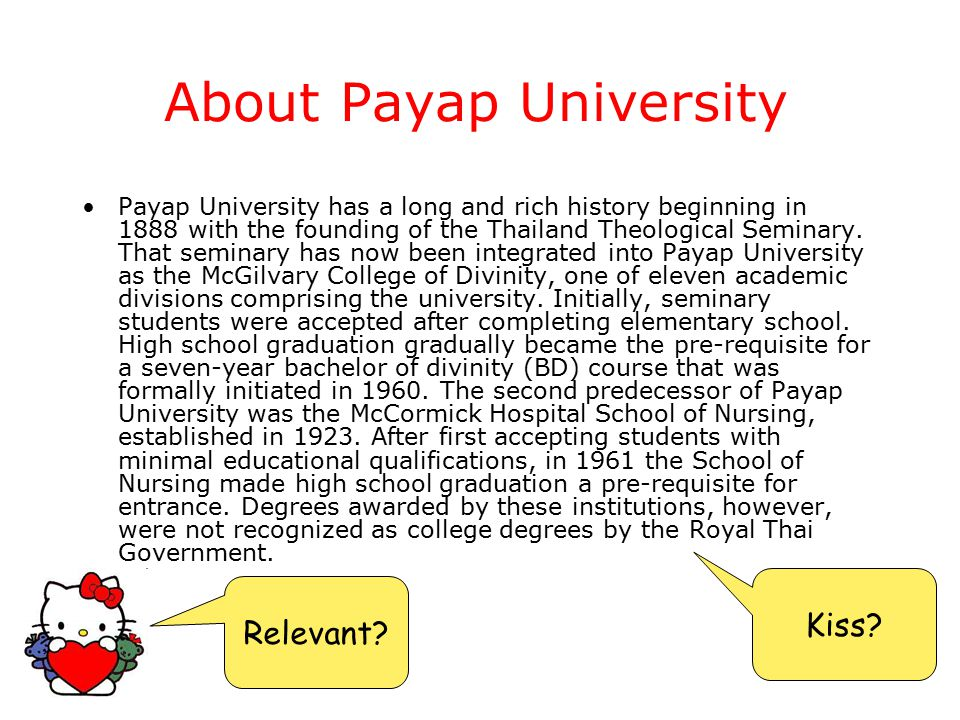 14 About Payap University Payap University has a long and rich history beginning in 1888 with the founding of the Thailand Theological Seminary.