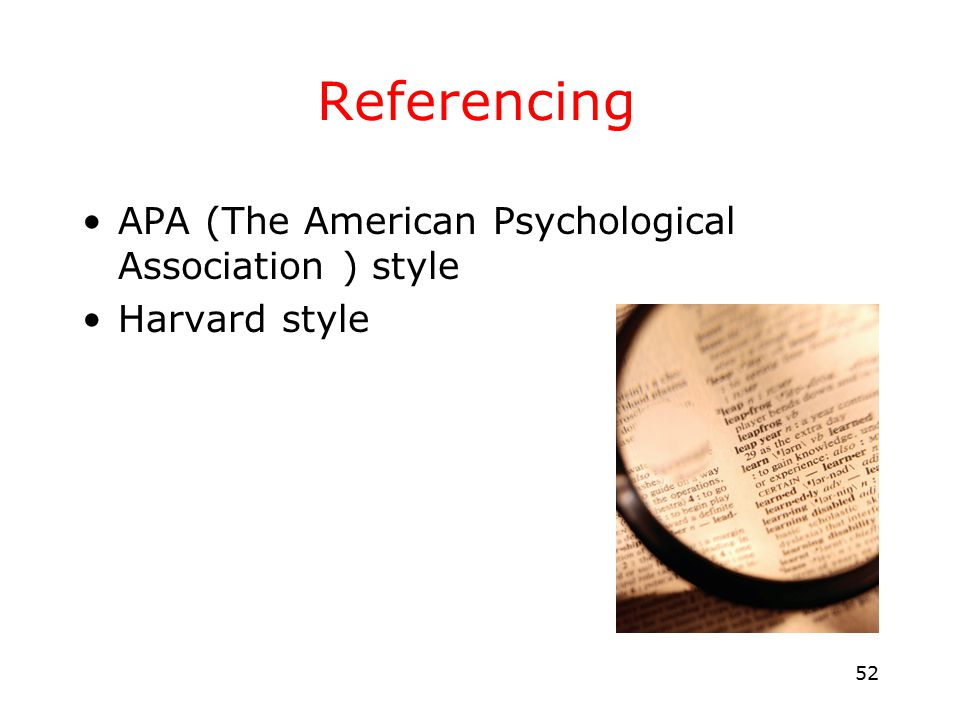 52 Referencing APA (The American Psychological Association ) style Harvard style