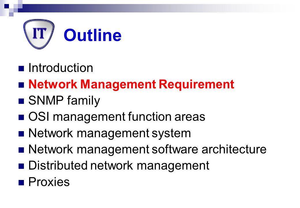 Network Management Requirements Ease of use Security features Restoral capability Ability to delete/add Ability to monitor network availability Traffic rerouting Improved automation User registration Improved reporting Ability to monitor response time