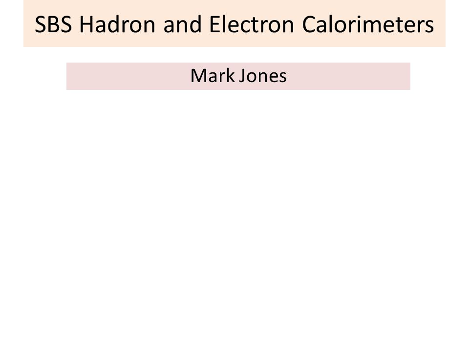 SBS Hadron and Electron Calorimeters Mark Jones Overview of GEn, GMn setup Overview of GEp setup The SBS hadron calorimeter (HCalo) Design of HCalo Neutron and proton detection efficiency, energy and position resolution BigCal for GEp