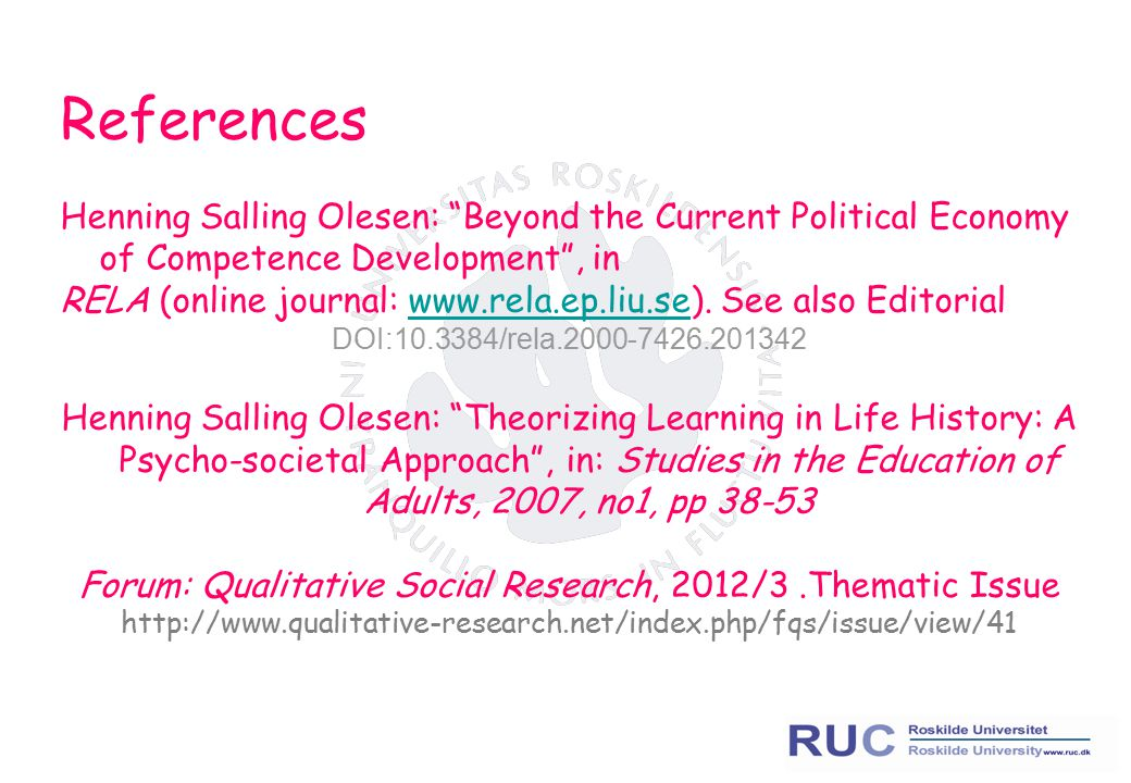 "References Henning Salling Olesen: ""Beyond the Current Political Economy of Competence Development"", in RELA (online journal: www.rela.ep.liu.se). See"
