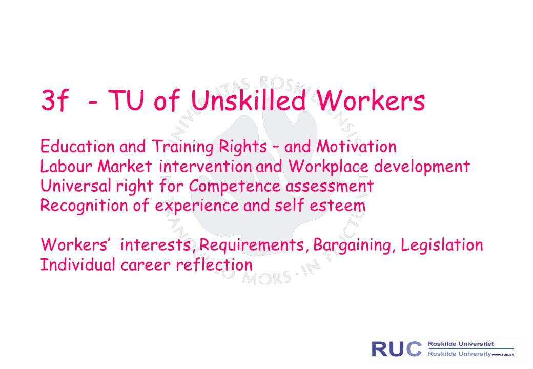 3f - TU of Unskilled Workers Education and Training Rights – and Motivation Labour Market intervention and Workplace development Universal right for C