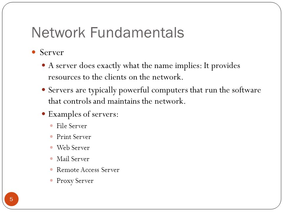 Network Fundamentals Workstation / Client The term workstation normally refers to any computer that is connected to the network and used by an individual to do work.