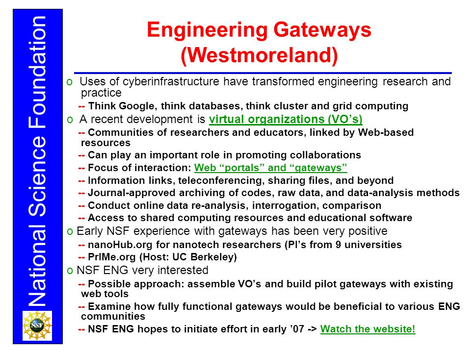 National Science Foundation Engineering Gateways (Westmoreland) o Uses of cyberinfrastructure have transformed engineering research and practice -- Th