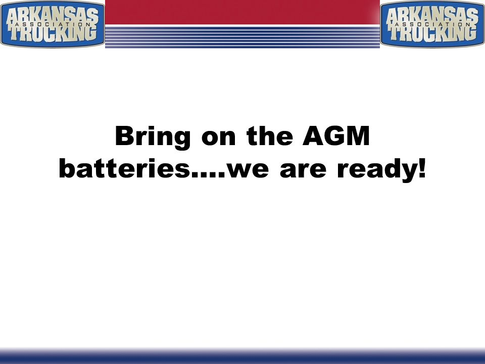Bring on the AGM batteries….we are ready!