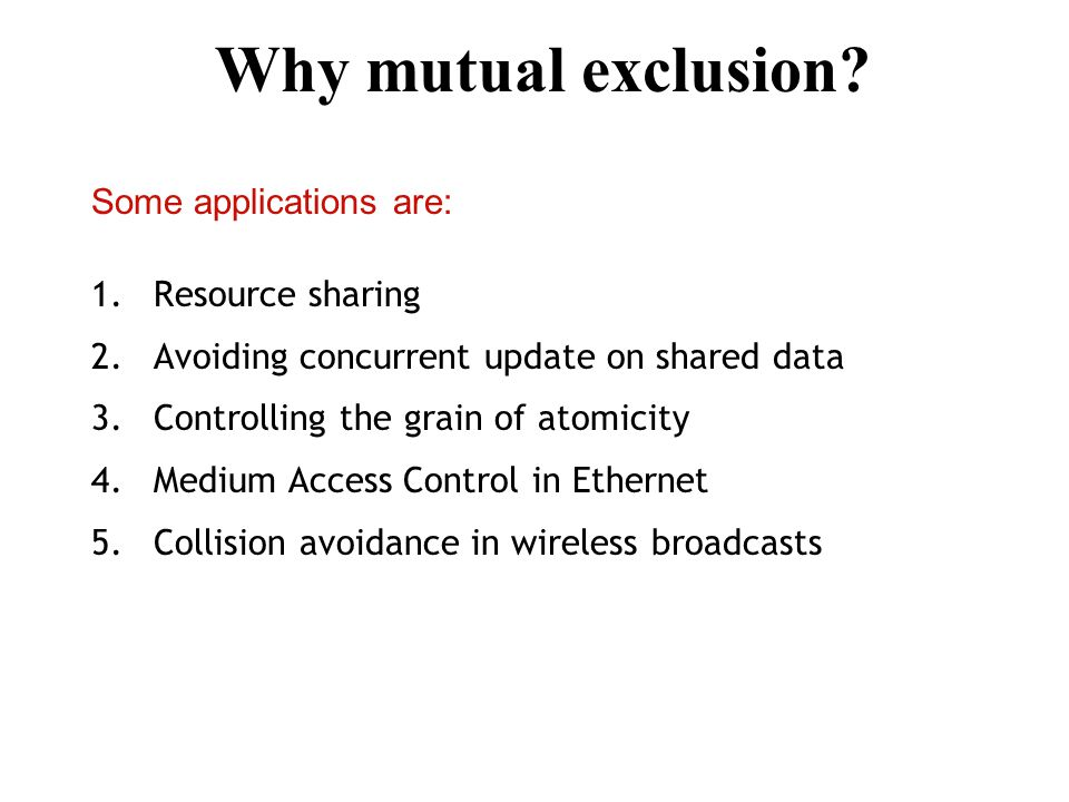 Why mutual exclusion.