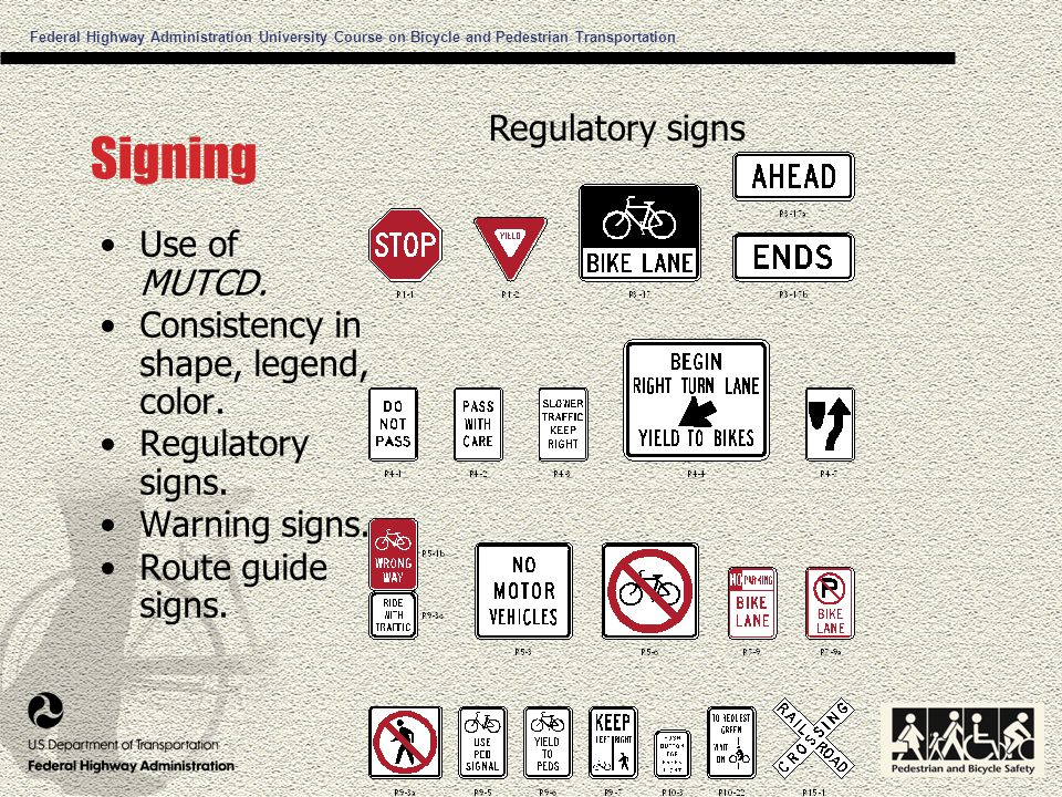 Federal Highway Administration University Course on Bicycle and Pedestrian Transportation 2-9 Signing Use of MUTCD.