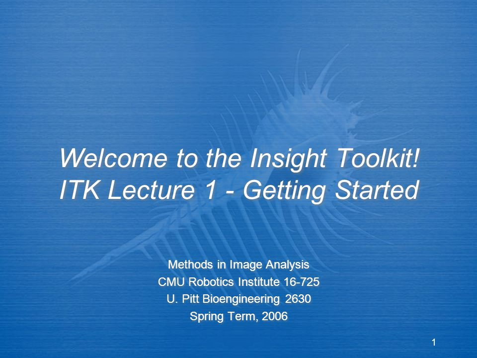1 Welcome to the Insight Toolkit.