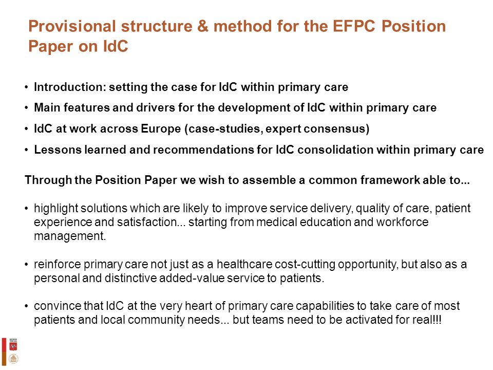 12 Provisional structure & method for the EFPC Position Paper on IdC Introduction: setting the case for IdC within primary care Main features and driv