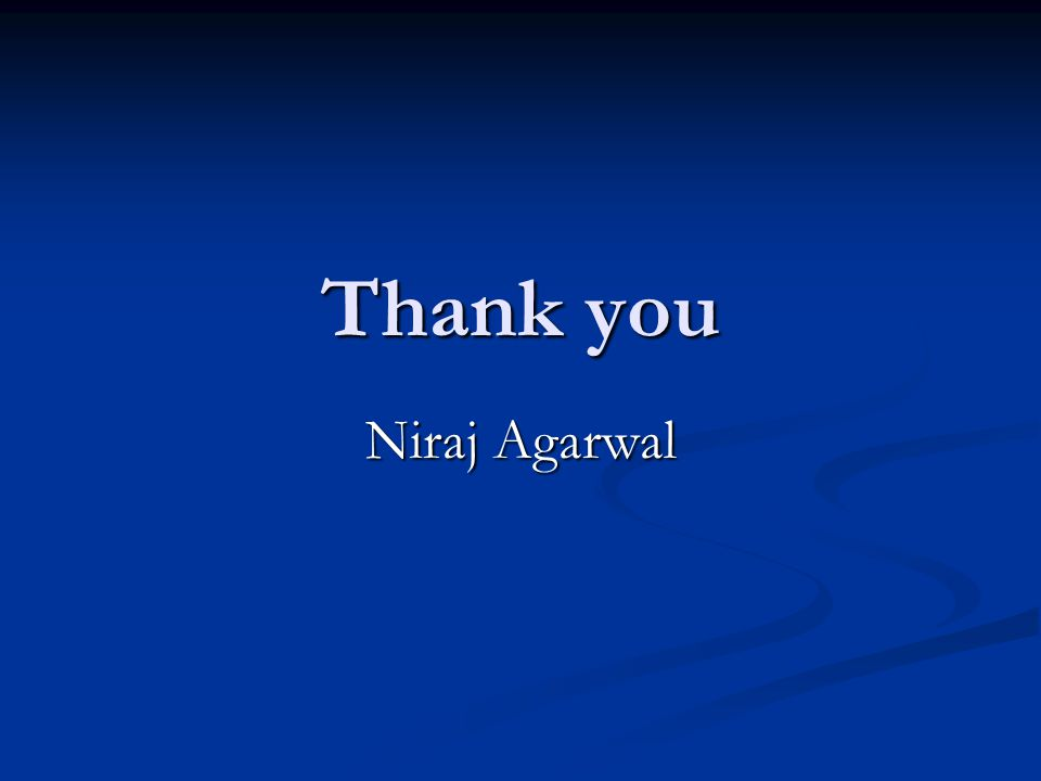Thank you Niraj Agarwal