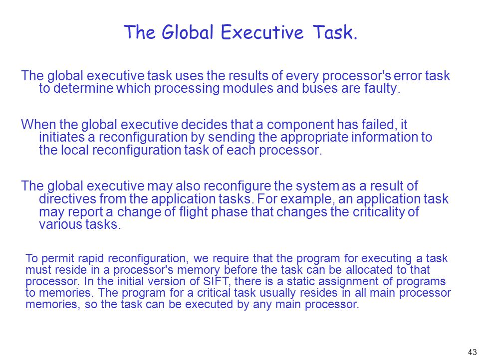 43 The Global Executive Task. The global executive task uses the results of every processor's error task to determine which processing modules and bus