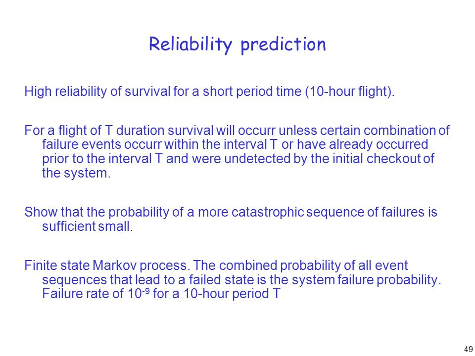 49 Reliability prediction High reliability of survival for a short period time (10-hour flight).