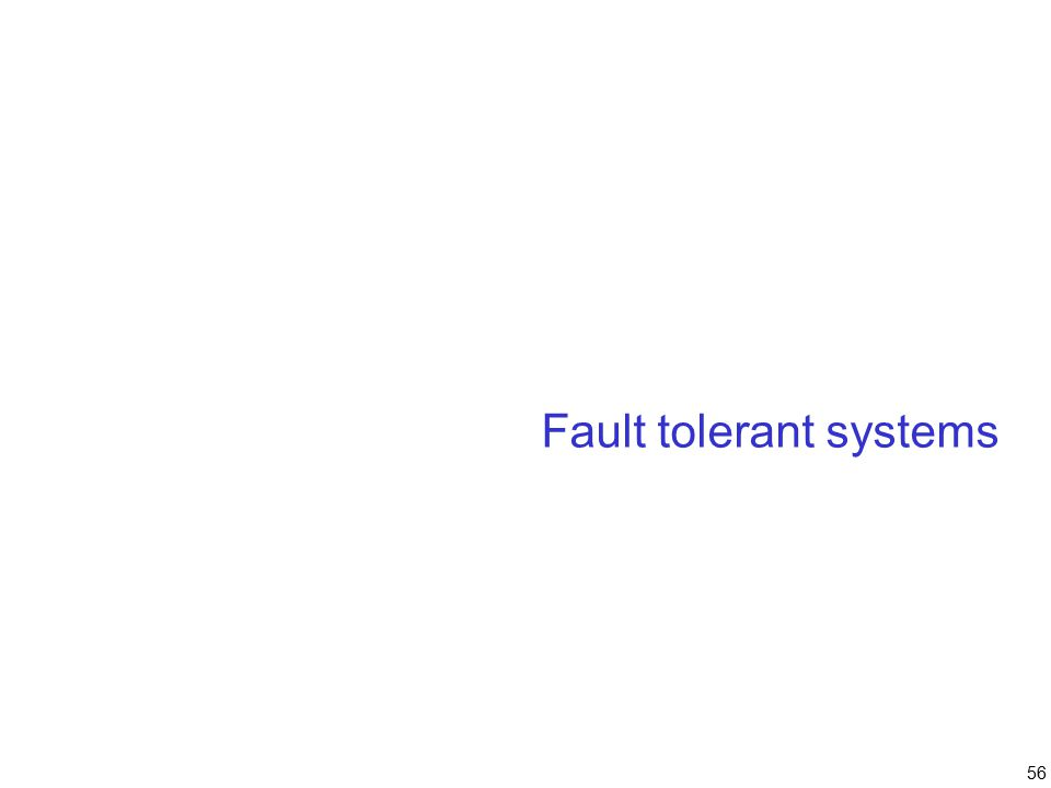 56 Fault tolerant systems
