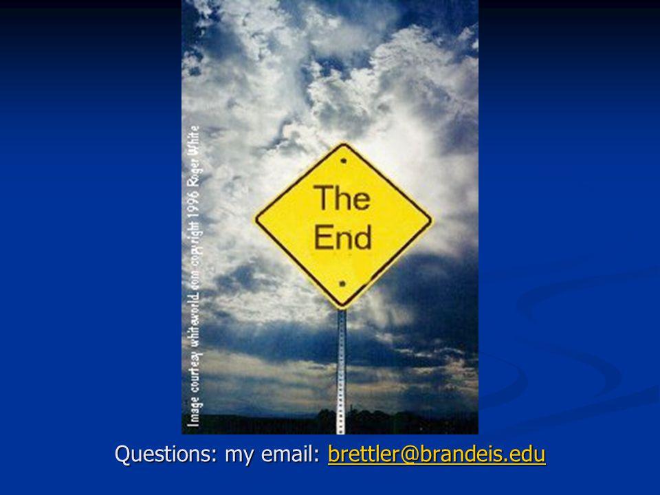 Questions: my email: brettler@brandeis.edu brettler@brandeis.edu