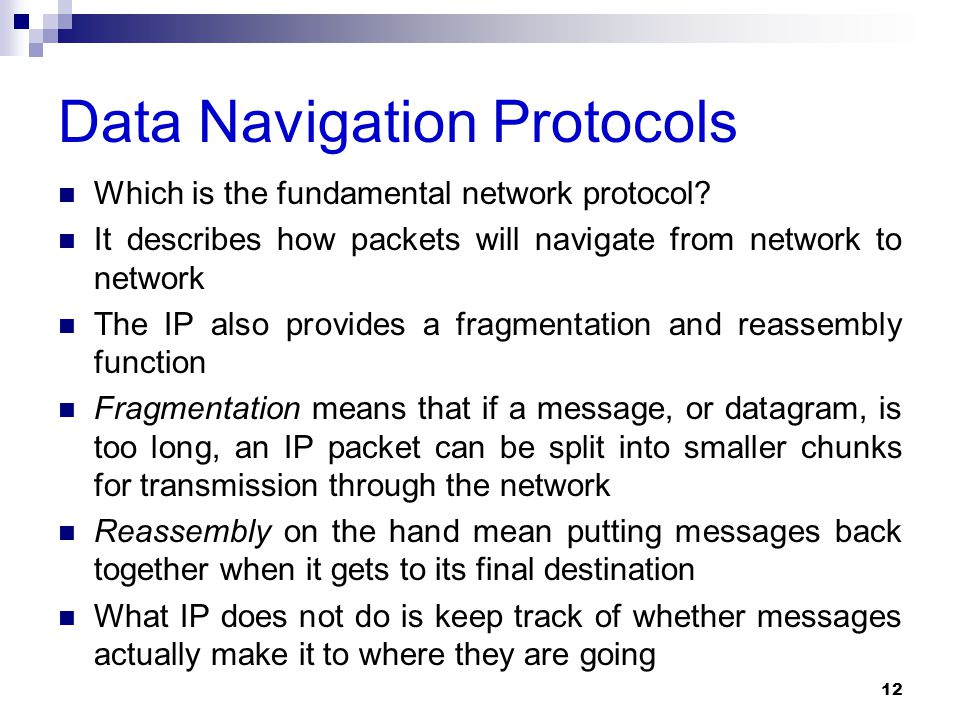 Data Navigation Protocols Which is the fundamental network protocol.