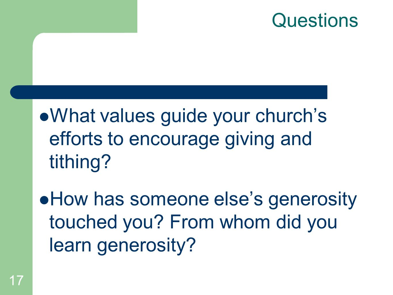 17 Questions What values guide your church's efforts to encourage giving and tithing.