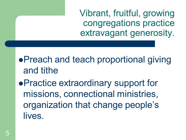5 Vibrant, fruitful, growing congregations practice extravagant generosity.