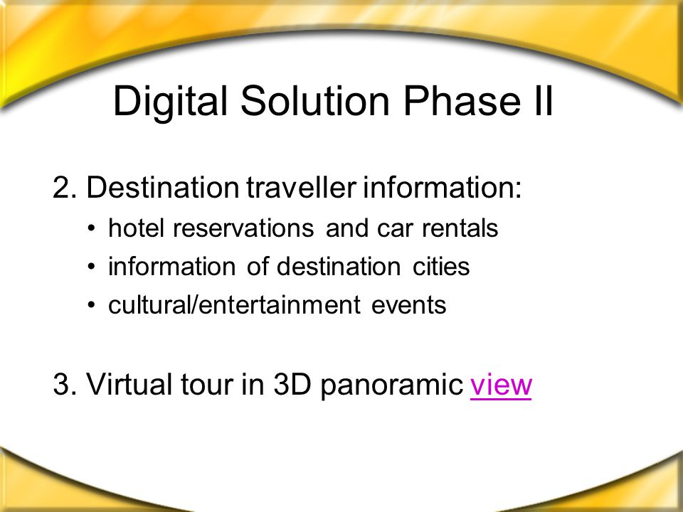 Digital Solution Phase II Website interactive services: 1.Online booking: e-scheduling paperless ticketing seating confirmation