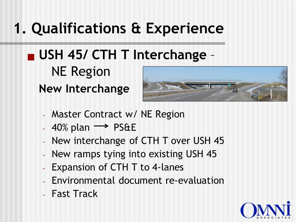  USH 45/ CTH T Interchange – NE Region New Interchange - Master Contract w/ NE Region - 40% plan PS&E - New interchange of CTH T over USH 45 - New ramps tying into existing USH 45 - Expansion of CTH T to 4-lanes - Environmental document re-evaluation - Fast Track 1.
