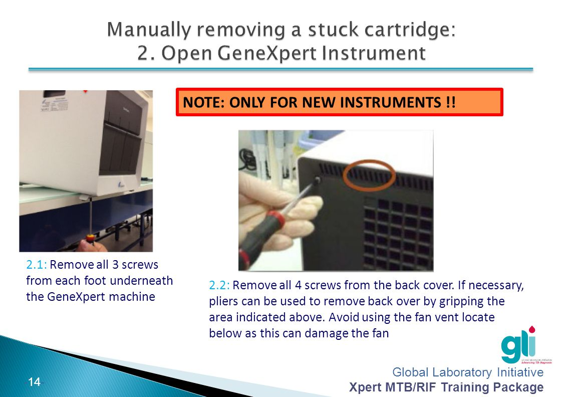 Global Laboratory Initiative Xpert MTB/RIF Training Package -14- NOTE: ONLY FOR NEW INSTRUMENTS !.