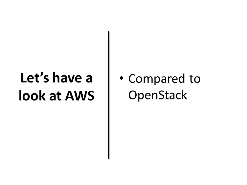 Let's have a look at AWS Compared to OpenStack