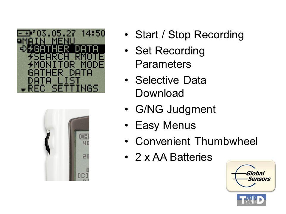 Start / Stop Recording Set Recording Parameters Selective Data Download G/NG Judgment Easy Menus Convenient Thumbwheel 2 x AA Batteries