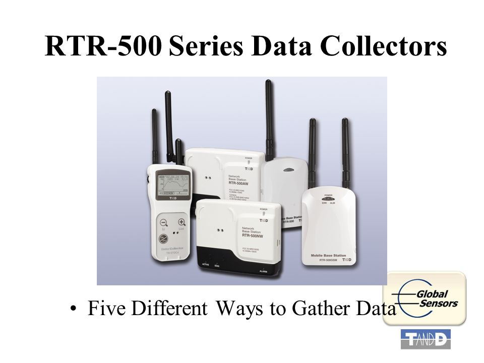 RTR-500 Series Data Collectors Five Different Ways to Gather Data