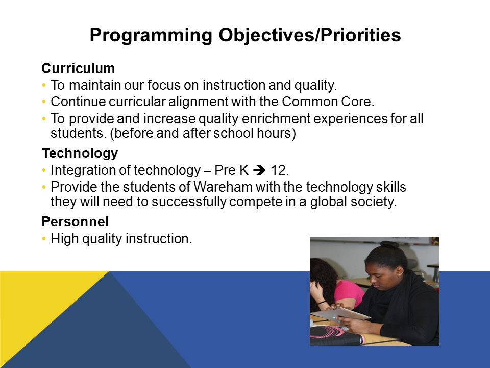 Programming Objectives/Priorities Curriculum To maintain our focus on instruction and quality.