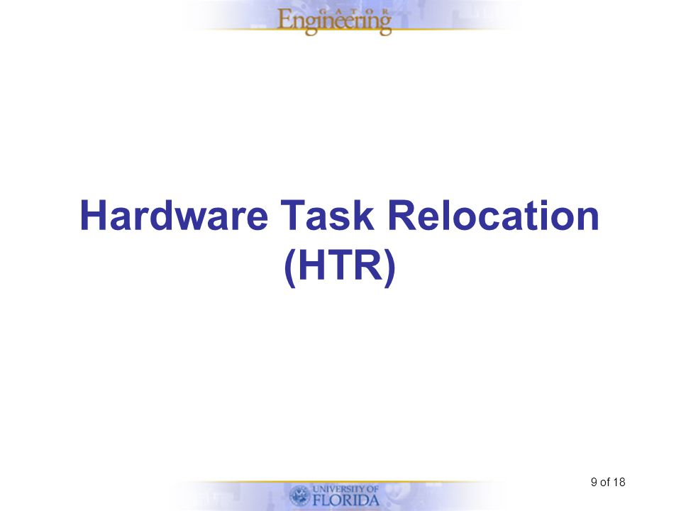 9 of 18 Hardware Task Relocation (HTR)